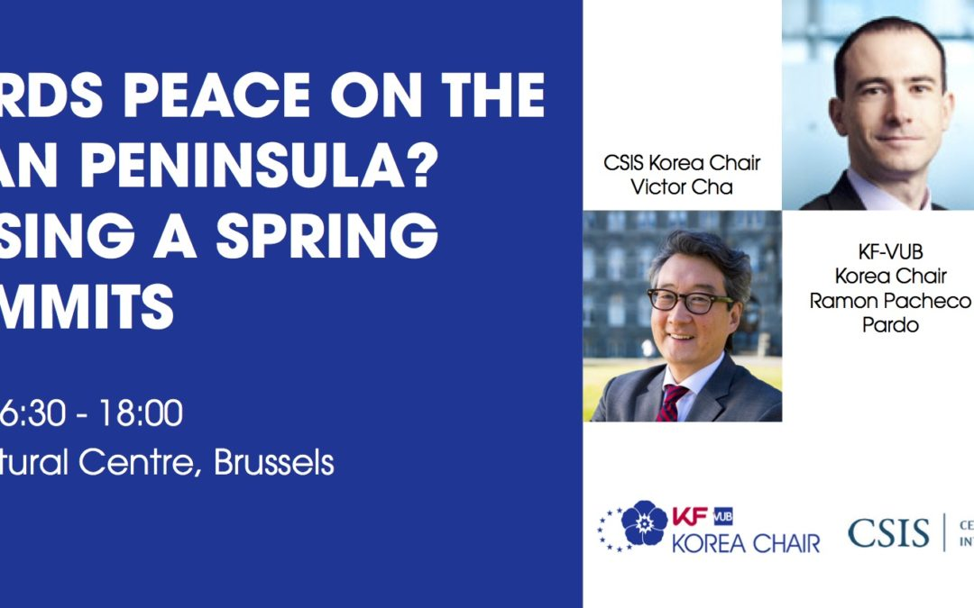 Joint CSIS Korea Chair & KF-VUB Korea Chair roundtable: Towards Peace in the Korean Peninsula? Assessing a Spring of Summits