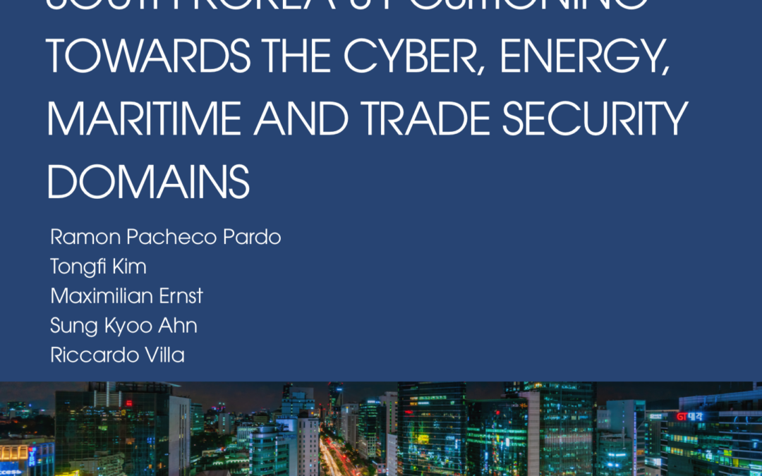 Beyond traditional security: South Korea's positioning towards the cyber, energy, maritime and trade security domains